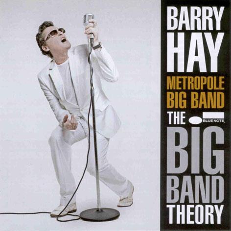 Barry Hay Big Band Theory album 2008